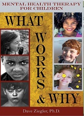 MENTAL HEALTH THERAPY FOR CHILDREN: WHAT WORKS & WHY
